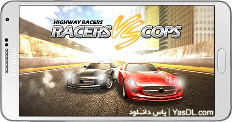 دانلود بازی Racers Vs Cops Multiplayer 1.25 - تعقیب و گریز با پلیس برای اندروید + پول بی نهایت