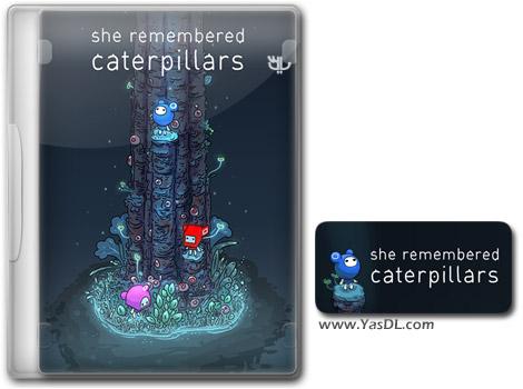 دانلود بازی She Remembered Caterpillars برای PC