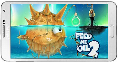 دانلود بازی Feed Me Oil 2 برای اندروید + نسخه بی نهایت