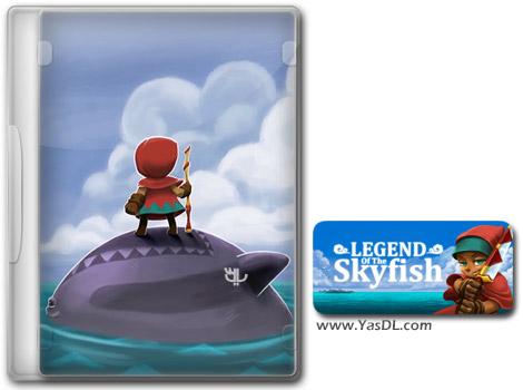 دانلود بازی کم حجم Legend of the Skyfish برای کامپیوتر