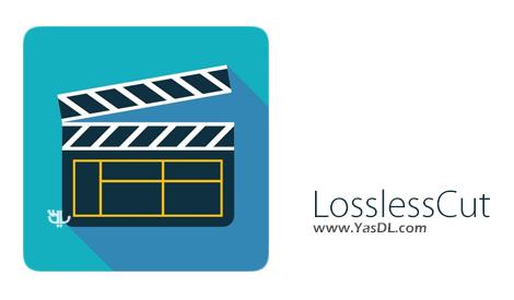 دانلود LosslessCut 1.6.0 - نرم افزار بریدن فایل های ویدیویی بدون افت کیفیت