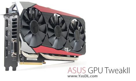 دانلود ASUS GPU TweakII 1.4.4.8 - اورکلاک کارت گرافیک های ASUS