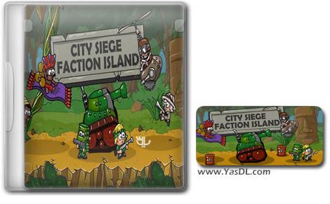 دانلود بازی کم حجم City Siege Faction Island برای کامپیوتر