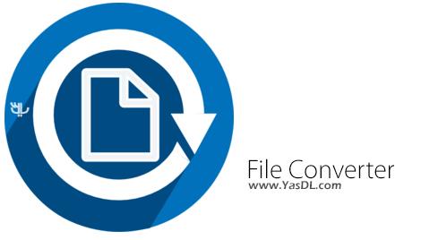 دانلود File Converter 1.2.3 x86/x64 - نرم افزار تبدیل فرمت فایل ها