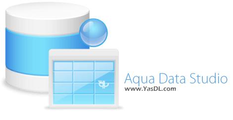 دانلود Aqua Data Studio 18.0.14 x86/x64 - نرم افزار مدیریت پایگاه داده