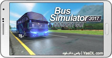 دانلود بازی Bus Simulator 2017 Cockpit Go 2.0.3 - شبیه ساز رانندگی اتوبوس برای اندروید