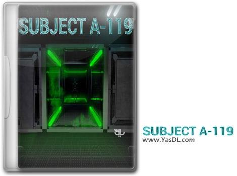 دانلود بازی Subject A-119 برای PC