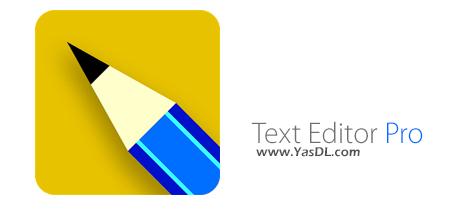 دانلود Text Editor Pro 1.3.0 + Portable - نرم افزار ویرایش حرفه ای متن