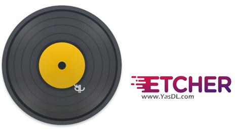 دانلود Etcher 1.1.1 x86/x64 + Portable - ساخت دیسک های بوتیبل