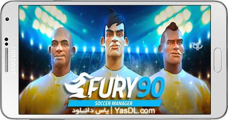 دانلود Fury 90 Soccer Manager 1.0.3 - بازی مدیریت فوتبال برای اندروید