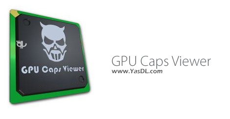 GPU Caps Viewer 1.39.0.0 + Portable - View Detailed Graphics Card Specifications