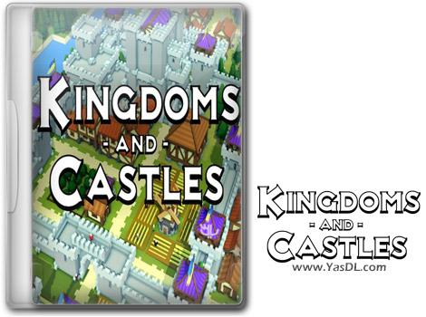 دانلود بازی Kingdoms and Castles برای PC