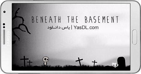 دانلود بازی Beneath the Basement 1.1 - ماجراجویی در اعماق زمین برای اندروید