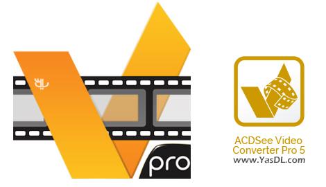 دانلود ACDSee Video Converter Pro 5.0.0.799 - مبدل قدرتمند فرمت های ویدیویی