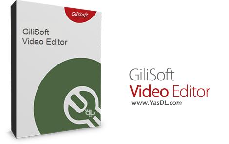 دانلود GiliSoft Video Editor 10.2.0 - ویرایش سریع و آسان ویدئو