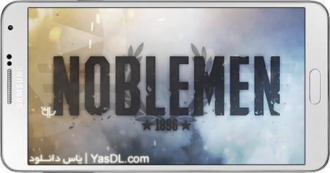 دانلود بازی Noblemen 1896 1.00.13.0~5 - جنگ نجیب زادگان برای اندروید + دیتا + پول بی نهایت