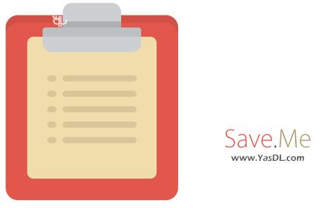 دانلود Save.Me 2.3.2 x86/x64 - نرم افزار ذخیره سازی آیتم های کلیپ بورد