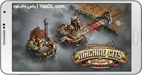 دانلود بازی Escape Machine City 1.26 - فرار از شهر ماشینی برای اندروید + پول بی نهایت