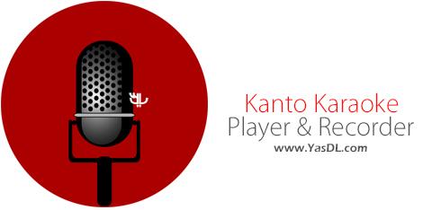 دانلود Kanto Karaoke Player & Recorder 10.0.0 - نرم افزار ضبط و پخش فایل های مالتی مدیا
