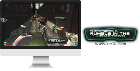دانلود بازی Putrefaction 2 Rumble in the Hometown برای PC
