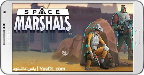 دانلود بازی Space Marshals 1.2.7 - مارشال فضایی برای اندروید + دیتا + پول بی نهایت