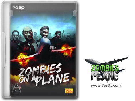 دانلود بازی Zombies on a Plane Resurrection Edition برای PC