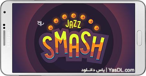 دانلود بازی Jazz Smash 1.2.0 - ضربه زدن و شکستن اشیا برای اندروید