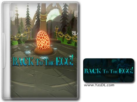 دانلود بازی BACK TO THE EGG برای PC