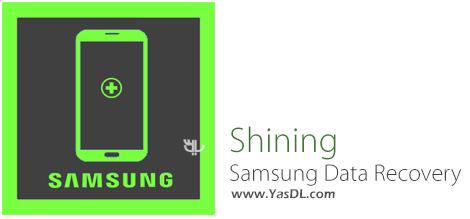 دانلود Shining Samsung Data Recovery 6.6.6 + Portable - بازیابی اطلاعات گوشی و تبلت های سامسونگ