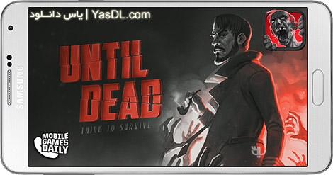 """دانلود بازی Until Dead Think to Survive 1.5 - بازی """"تلاش برای بقا"""" برای اندروید + دیتا"""