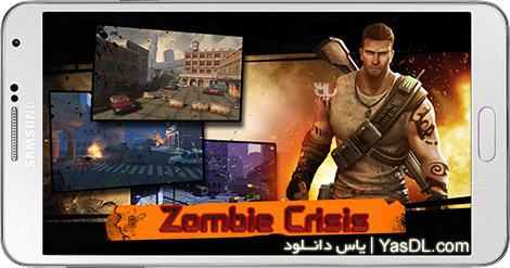 دانلود بازی Zombie Crisis 1.6.3106 - بحران زامبی ها برای اندروید + پول بی نهایت