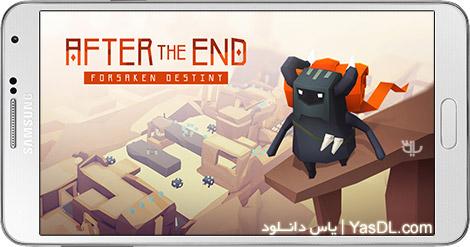 دانلود بازی After the End Forsaken Destiny 1.2.3 - سرنوشت فراموش شده برای اندروید + دیتا