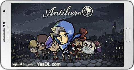 دانلود بازی Antihero 1.0.14 - بازی استراتژیک ضد قهرمان برای اندروید + دیتا