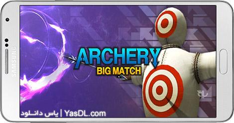 دانلود بازی Archery Big Match 1.1.7 - تیراندازی با کمان برای اندروید + پول بی نهایت