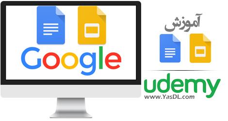دانلود آموزش گوگل داکس و اسلایدز - Google Docs & Slides - Beginner to Expert