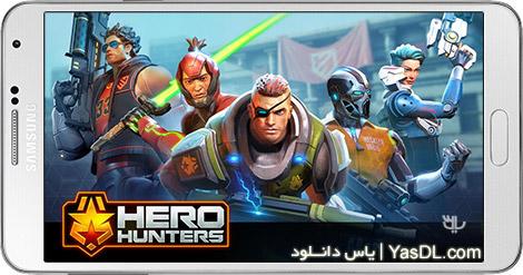دانلود بازی Hero Hunters 0.9.2 - شکارچیان قهرمان برای اندروید
