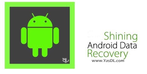 دانلود Shining Android Data Recovery 6.6.6 + Portable - بازیابی اطلاعات اندروید