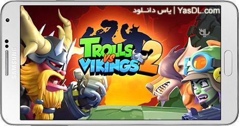 دانلود بازی Trolls vs Vikings 2 1.0.2 - غول ها در برابر وایکینگ ها برای اندروید + نسخه بی نهایت