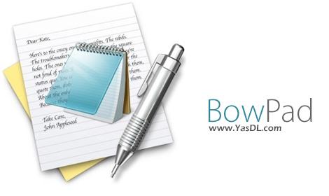 دانلود BowPad 2.3.7 x86/x64+ Portable - نرم افزار ویرایش حرفه ای متن