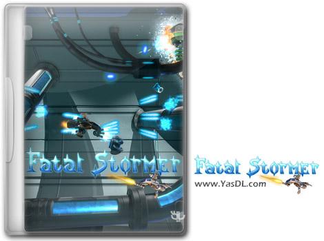 دانلود بازی Fatal Stormer برای PC