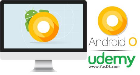 دانلود دوره آموزشی برنامه نویسی اندروید اوریو - The Essential Android O Developer Course (Java)