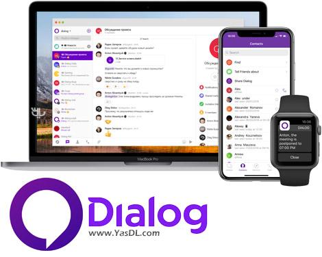 دانلود دیالوگ مسنجر Dialog Messenger 1.13.22 برای اندروید + ویندوز و کامپیوتر Dialog Desktop 1.15.35