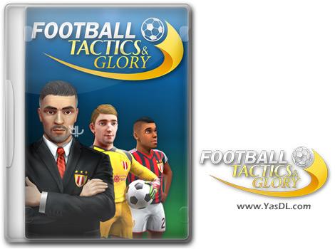 دانلود بازی Football Tactics and Glory برای PC