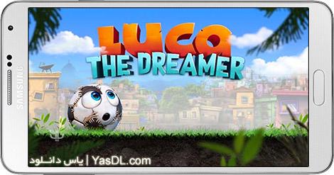 دانلود بازی Luca The Dreamer 1.1 - لوکا: توپ چهل تکه برای اندروید + دیتا