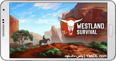 دانلود بازی Westland Survival 0.8.9 - بقا در غرب وحشی برای اندروید + دیتا