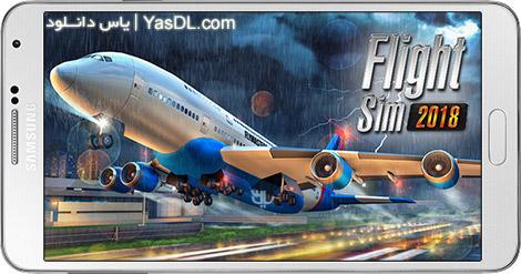 دانلود Flight Sim 2018 1.0.2 - شبیه ساز خلبانی 2018 برای اندروید + دیتا