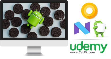 دانلود دوره آموزش برنامه نویسی اندروید اوریو - The Complete Android Oreo(8.1) , N ,M and Java Development