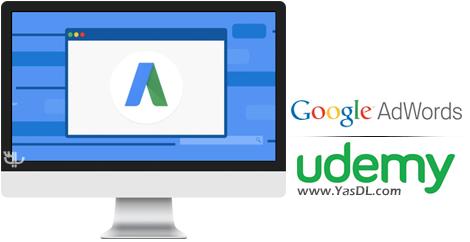 دانلود آموزش مبانی کار با گوگل ادوردز - Google AdWords Certification (Fundamentals & AdWords Search)