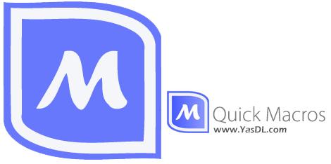 دانلود Quick Macros 2.4.7.1 - اجرای خودکار اقدامات در محیط ویندوز