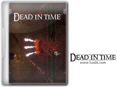 دانلود بازی Dead In Time برای PC